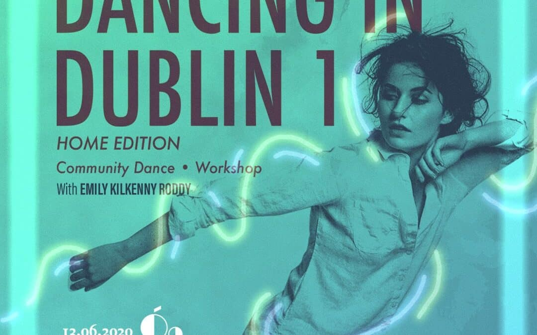 Dancing in Dublin 1: Home Edition with Emily Kilkenny Roddy