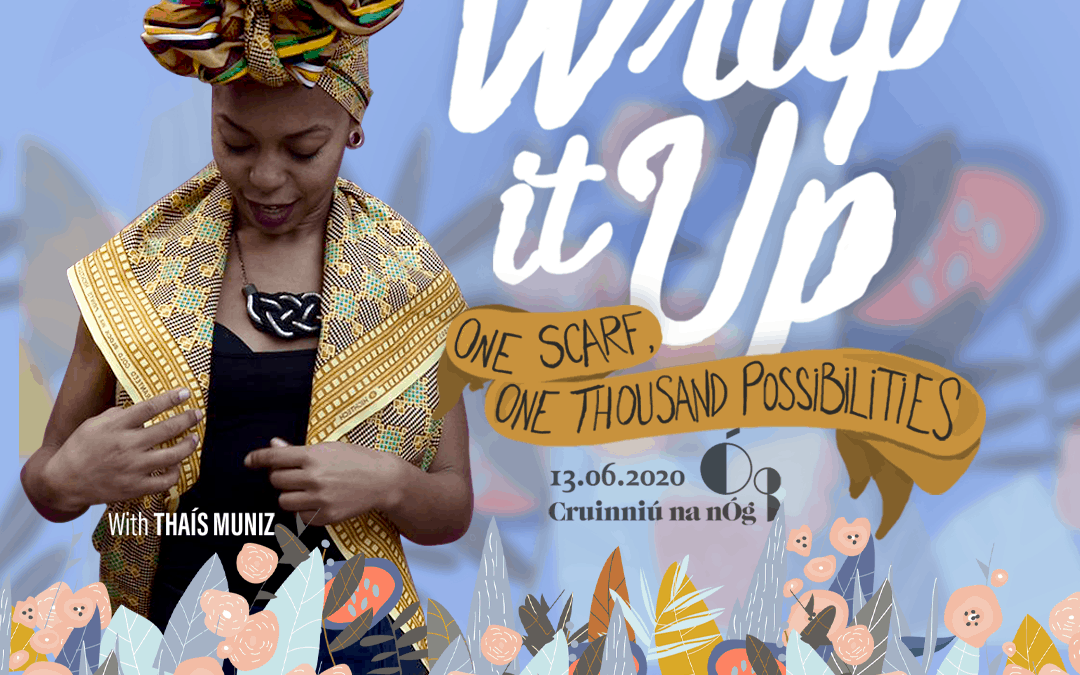 Wrap It Up Workshop – One Scarf, one thousand possibilities.